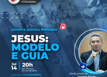 Jesus: modelo e guia | Palestra pública #EMCASA