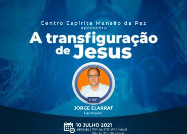 A transfiguração de Jesus | Jorge Elarrat | C.E. Mansão da Paz