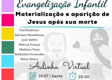 EVANGELIZAÇÃO INFANTIL – 30.07.21