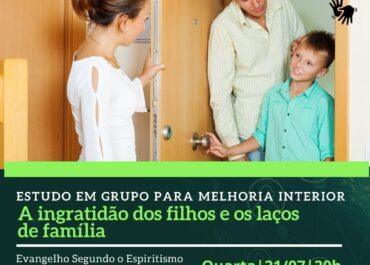 A ingratidão dos filhos e os laços de família. EGMI Virtual 21/07/2021 às 20h
